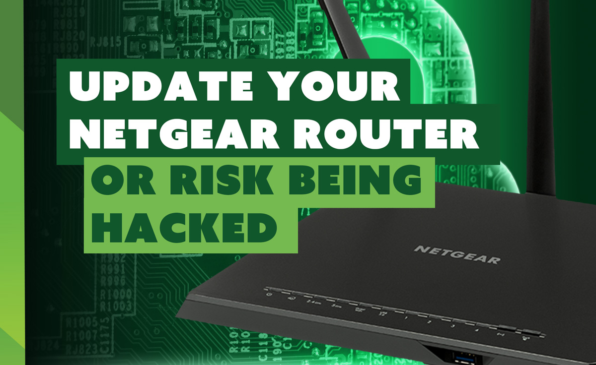 Update Your Netgear Router or Risk Being Hacked