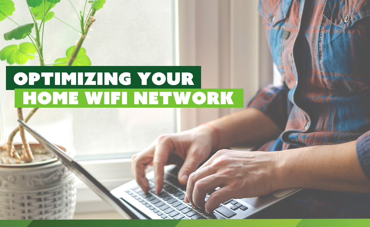 Optimizing your home WiFi network