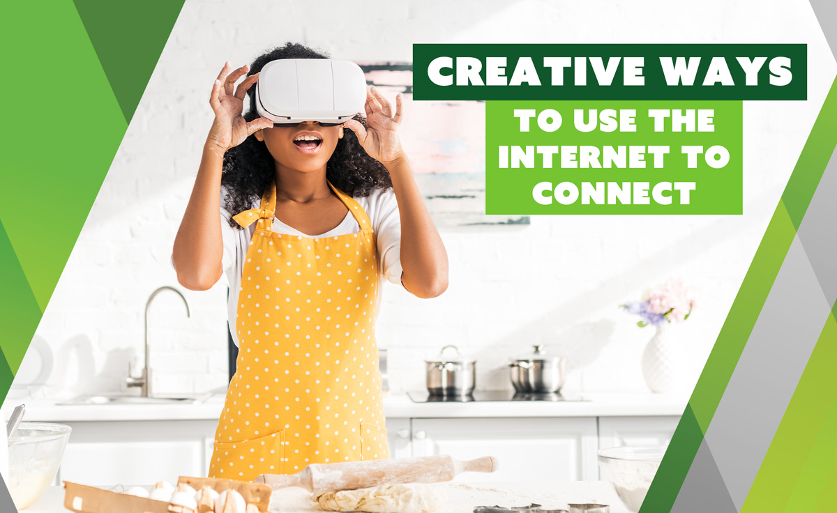 Creative Ways to Use the Internet to Connect
